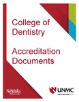 UNMC College of Dentistry Accreditation Documents by University of Nebraska Medical Center