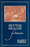 Bulletin of the University of Nebraska: Better Health in Nebraska, 1928