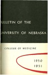 Bulletin of the University of Nebraska: Annual Catalog of the College of Medicine, 1950-1951