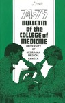 Bulletin of the University of Nebraska: Annual Catalog of the College of Medicine, 1974-1975