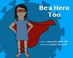 Be a Hero Too