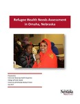 Refugee Health Needs Assessment in Omaha, Nebraska by Dejun Su, Drissa Toure, Kandy Do, Naw Latt Nlam, and Jessica Ern