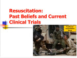Resuscitation: Past Beliefs and Current Clinical Trials by David Hoyt