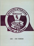 College of Pharmacy Yearbook, 1989-1990 by University of Nebraska College of Pharmacy