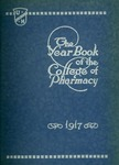 College of Pharmacy Yearbook, 1917 by University of Nebraska College of Pharmacy